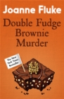 Double Fudge Brownie Murder (Hannah Swensen Mysteries, Book 18) : A captivatingly cosy murder mystery - Book