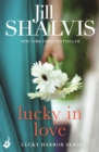 Lucky In Love : A big-hearted small town romance to warm your heart! - eBook