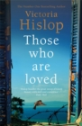 Those Who Are Loved : The compelling Number One Sunday Times bestseller, 'A Must Read' - Book