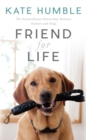 Friend for Life : The Extraordinary Partnership Between Humans and Dogs - Book