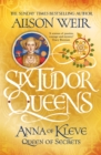 Six Tudor Queens: Anna of Kleve, Queen of Secrets : Six Tudor Queens 4