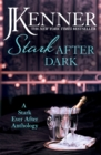 Stark After Dark: A Stark Ever After Anthology (Take Me, Have Me, Play Me Game, Seduce Me) - eBook