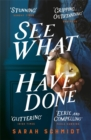 See What I Have Done : The Most Critically Acclaimed Debut of the Year - Book