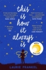 This Is How It Always Is : A REESE'S BOOK CLUB PICK - eBook