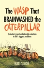 The Wasp That Brainwashed the Caterpillar - Book