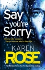 Say You're Sorry (The Sacramento Series Book 1) : when a killer closes in, there's only one way to stay alive - Book