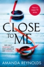 Close To Me : A stunning new psychological drama with twists that will shock you! - eBook