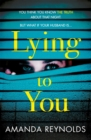 Lying To You : A gripping and tense psychological drama - eBook