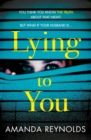 Lying To You : A gripping and tense psychological drama - Book