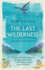 The Last Wilderness : A Journey into Silence - eBook