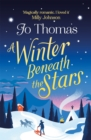 A Winter Beneath the Stars : lose yourself in a heartwarming and feel-good romantic comedy for the winter - eBook