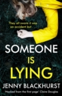 Someone Is Lying : The 'dark and twisty delight' from No.1 bestselling author Jenny Blackhurst
