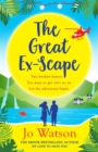The Great Ex-Scape : The riotous new romantic comedy from the author of Love to Hate You - eBook