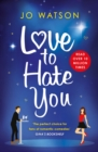 Love to Hate You : The laugh-out-loud romantic comedy of 2018 - eBook