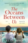 The Oceans Between Us: A gripping and heartwrenching novel of a mother's search for her lost child after WW2 - eBook