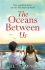 The Oceans Between Us: A gripping and heartwrenching novel of a mother's search for her lost child after WW2 - Book