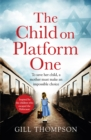 The Child On Platform One: Inspired by the children who escaped the Holocaust - eBook