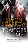 Traitors of Rome (Eagles of the Empire 18) : Roman army heroes Cato and Macro face treachery in the ranks - eBook