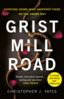 Grist Mill Road : Three friends. One devastating crime. A lifetime of lies. - eBook