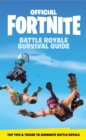 FORTNITE Official: The Battle Royale Survival Guide : Become the ultimate Battle Royale Boss! - eBook