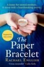 The Paper Bracelet : A gripping novel of heartbreaking secrets in a home for unwed mothers - Book