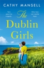 The Dublin Girls : A powerfully heartrending family saga - Book