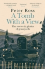 A Tomb With a View   The Stories & Glories of Graveyards : A Financial Times Book of the Year - eBook