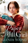 The Paper Mill Girl : An emotionally gripping family saga of triumph in adversity - Book
