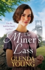The Miner's Lass : A compelling saga of love, sacrifice and powerful family bonds - eBook