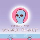 Strange Planet: The Comic Sensation of the Year - Book