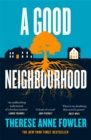 A Good Neighbourhood : The powerful New York Times bestseller you won't be able to put down - eBook