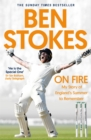 On Fire : My Story of England's Summer to Remember - Book