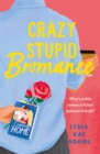 Crazy Stupid Bromance : The Bromance Book Club returns with an unforgettable friends-to-lovers rom-com! - eBook