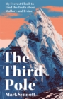 The Third Pole : My Everest climb to find the truth about Mallory and Irvine - Book