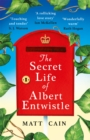 The Secret Life of Albert Entwistle : A love story the likes of which you've never read before . . . - Book