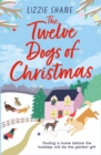 The Twelve Dogs of Christmas : The ultimate holiday romance to warm your heart! - eBook
