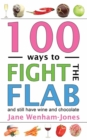 100 Ways to Fight the Flab : The Have-it-all Diet - Book