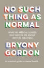 No Such Thing as Normal : From the author of Glorious Rock Bottom - eBook