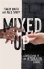 Mixed Up : Confessions of an Interracial Couple - Book