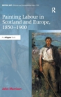 Painting Labour in Scotland and Europe, 1850-1900 - Book