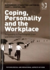 Coping, Personality and the Workplace : Responding to Psychological Crisis and Critical Events - Book