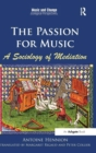 The Passion for Music: A Sociology of Mediation - Book