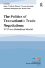The Politics of Transatlantic Trade Negotiations : TTIP in a Globalized World - Book