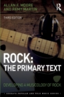 Rock: The Primary Text : Developing a Musicology of Rock - Book