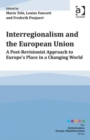 Interregionalism and the European Union : A Post-Revisionist Approach to Europe's Place in a Changing World - Book