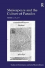 Shakespeare and the Culture of Paradox - Book