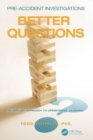 Pre-Accident Investigations : Better Questions - An Applied Approach to Operational Learning - Book