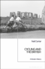 Cycling and the British : A Modern History - Book