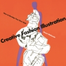 Creative Fashion Illustration : How to Develop Your Own Style - eBook