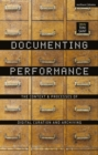 Documenting Performance : The Context and Processes of Digital Curation and Archiving - Book